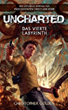 Uncharted Band 1: Das vierte Labyrinth