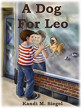 A Dog For Leo by [Siegel, Kandi]