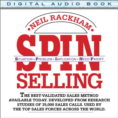 SPIN Selling: Situation Problem Implication Need-Payoff (Neil Wood)