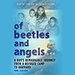 Of Beetles and Angels: A Boy's Remarkable Journey from a Refugee Camp to Harvard | Mawi Asgedom