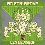 Go for Broke   Len Levinson