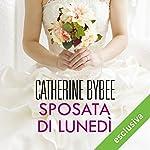 Sposata di lunedì (Weekday brides 2) | Catherine Bybee