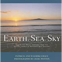 Earth, Sea, Sky: Images And Maori Proverbs from the Natural World of Aotearoa New Zealand