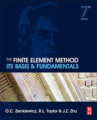 The Finite Element Method: Its Basis and Fundamentals (The Finite Element Method For Fluid Dynamics)