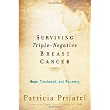 Surviving Triple Negative Breast Cancer: Hope, Treatment, and Recovery