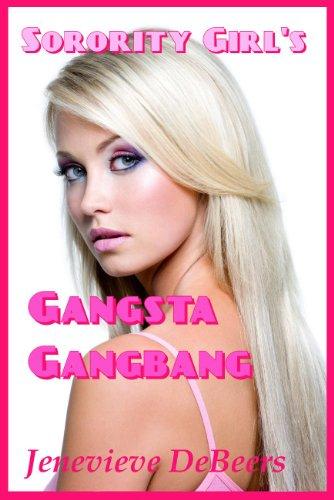 Sorority Girls Gangsta Gangbang By Debeers Jenevieve