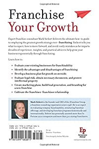 Franchise Your Business: The Guide to Employing the Greatest Growth Strategy Ever from Entrepreneur Press