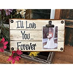 PHOTO HOLDER I'll Love You Forever SINGLE Picture Wall Frame Memo Board Reclaimed Sign with Clip Cream Wood Wedding Anniversary Gift for bride groom baby Home Decor