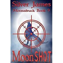 Moon Shot: A Moonstruck/Hard Target Crossover Novel