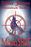 Moon Shot: A Moonstruck/Hard Target Crossover Novel