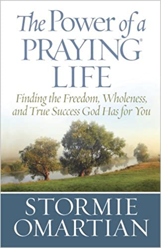 POWER OF A PRAYING LIFE THE