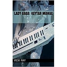 Lady Gaga: Keytar Mania!