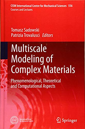 Multiscale Modeling of Complex Materials: Phenomenological, Theoretical and Computational Aspects (CISM International Centre for Mechanical Sciences)