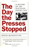 The Day the Presses Stopped - A History of the Pentagon Papers Case, David Rudenstine, 0520213823