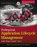 Professional Application Lifecycle Management with Visual Studio 2012 Front Cover
