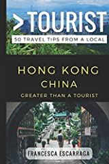 Greater Than a Tourist – Hong Kong China: 50 Travel Tips from a Local
