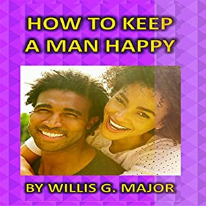 How to Keep a Man Happy Audiobook