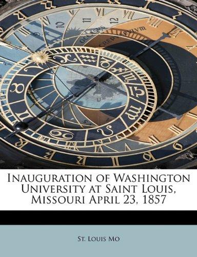 Inauguration of Washington University at Saint Louis, Missouri April 23, 1857 PDF