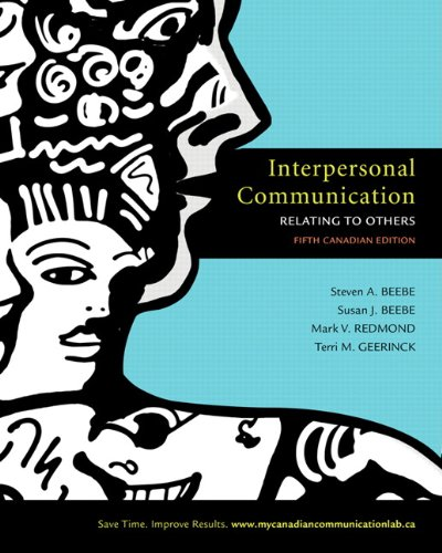 Interpersonal Communication: Relating to Others, Fifth Canadian Edition Plus MyCanadianCommunicationLab with Pearson eText -- Access Card Package (5th Edition)