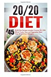 20/20 Diet: Top 45 20/20 Diet Recipes Includes Coconut Oil, Chili, Whole Foods, Nuts And Vegetables-Steer Clear Of Common Allergens (20 20 Diet, 20 20 ... Fast, Weight Loss Cooking, Healthy Recipes)