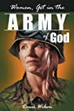 Women, Get in the Army of God, Dawn Wilson, 1933290412