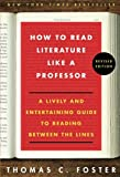 img - for How to Read Literature Like a Professor: A Lively and Entertaining Guide to Reading Between the Lines, Revised Edition book / textbook / text book