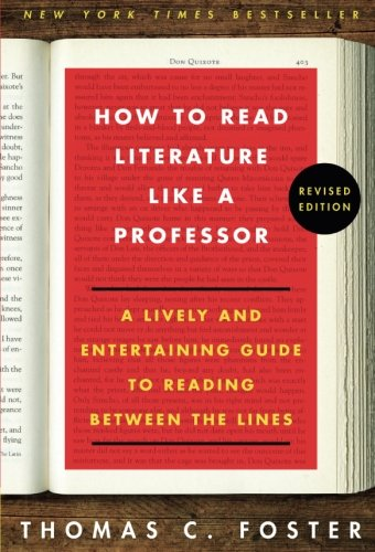 How to Read Literature Like a Professor: A Lively and Entertaining Guide to Reading Between the Lines, Revised Edition cover