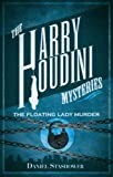 Harry Houdini Mysteries: The Floating Lady Murder