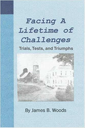 Facing a Lifetime of Challenges: Trials, Tests, and Triumphs