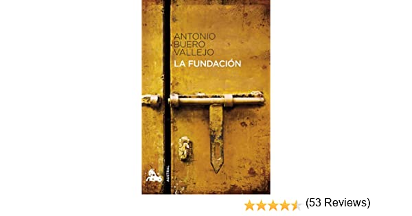 La Fundación (Contemporánea): Amazon.es: Buero Vallejo, Antonio: Libros