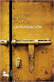 La Fundación por Antonio Buero Vallejo