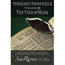 Theology From Exile Volume III: The Year of Mark