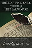 Theology From Exile Volume III: The Year of Mark (Volume 3)