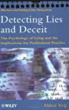 Detecting Lies and Deceit: The Psychology of Lying and Implications for Professional Practice (Wiley Series in Psychology of Crime, Policing and Law)