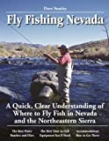 Fly Fishing Nevada: A Quick, Clear Understanding of Where to Fly Fish in Nevada and the Nprtheastern Sierra (No Nonsense Guide to Fly Fishing)