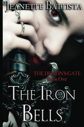 Read Online The Iron Bells: Book I: The Demon's Gate Trilogy (Volume 1) pdf epub