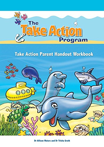 Take Action Parent Handout Workbook (Take Action Program)