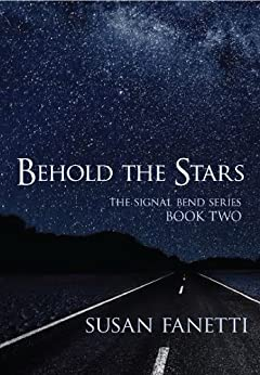 Behold the Stars (Signal Bend Series Book 2) by [Fanetti, Susan]
