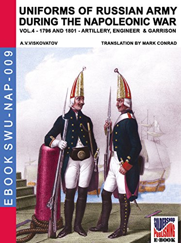 Uniforms of Russian army during the Napoleonic war Vol. 4 (translated and illustrated): Artillery, Engineers, and Garrisons 1796-1801 (Soldiers, Weapons & Uniforms NAP) (Engineer Uniform)