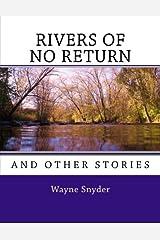 Rivers of No Return by Wayne Snyder (2012-03-04) Paperback