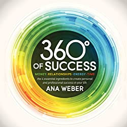 360 Degrees of Success: Money, Relationships, Energy, Time