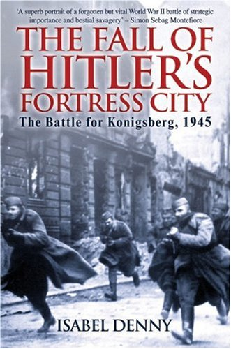 The Fall of Hitler''s Fortress City