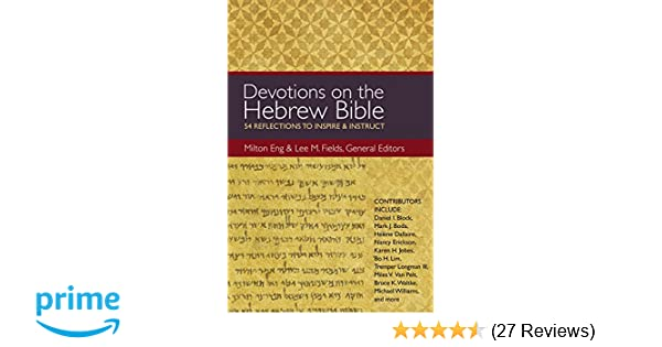 Devotions On The Hebrew Bible 54 Reflections To Inspire And