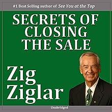 Secrets of Closing the Sale  Audiobook by Zig Ziglar Narrated by Zig Ziglar