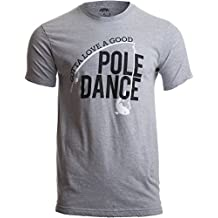 Gotta Love a Good Pole Dance | Funny Fishing Pole Humor Fisherman Unisex T-Shirt Sport Grey