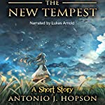 The New Tempest: A Short Story | Antonio J. Hopson