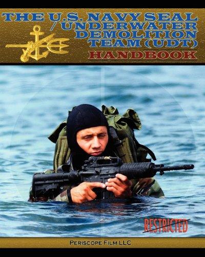 The U.S. Navy Seal / Underwater Demolition Team (Udt) Handbook