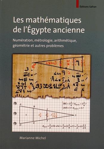 Les mathématiques de l'Égypte ancienne. Numération, métrologie, arithmétique, géométrie et autres problèmes by (Paperback)