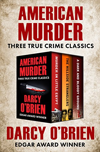 American Murder: Three True Crime Classics cover