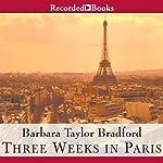 Three Weeks in Paris | Barbara Taylor Bradford
